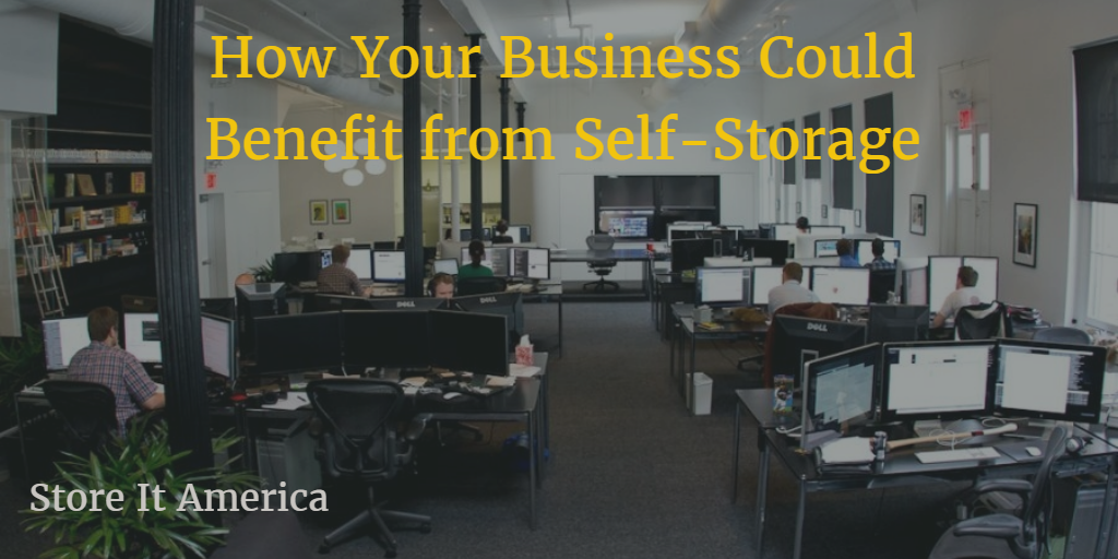How Your Businesses Could Benefit from Self-Storage | Store It America